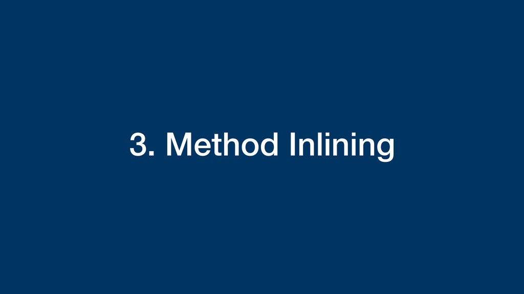 3. Method Inlining