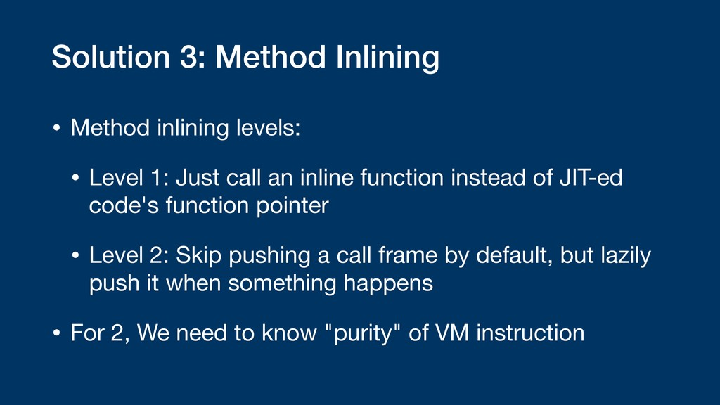Solution 3: Method Inlining • Method inlining l...
