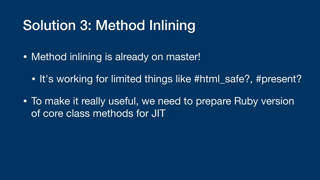 Solution 3: Method Inlining • Method inlining i...