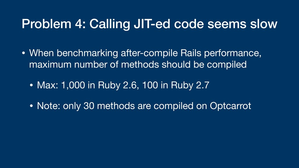 Problem 4: Calling JIT-ed code seems slow • Whe...