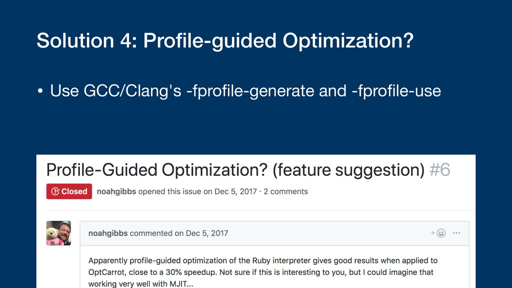 Solution 4: Profile-guided Optimization? • Use G...