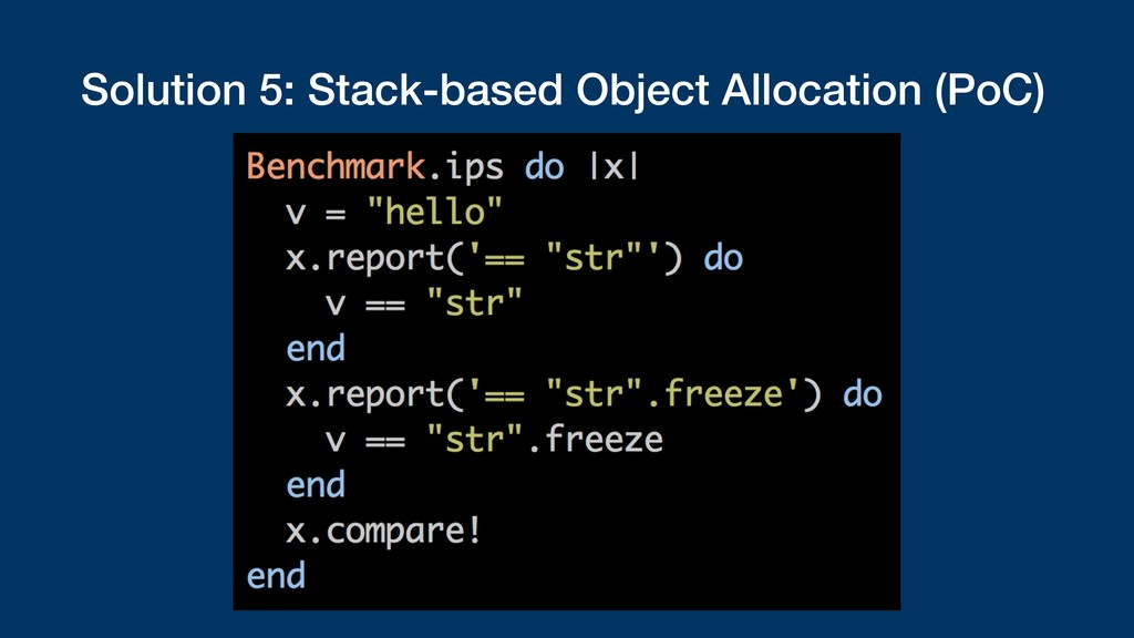 Solution 5: Stack-based Object Allocation (PoC)