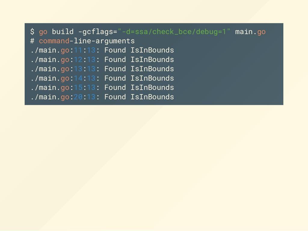 """$ go build -gcflags=""""-d=ssa/check_bce/debug=1"""" ..."""