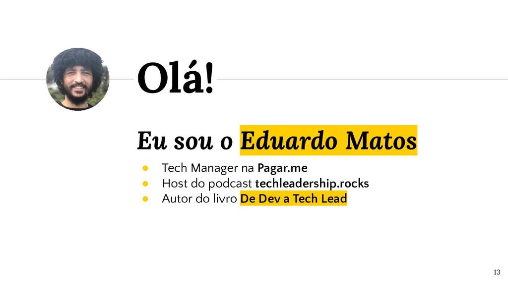 Eu sou o Eduardo Matos ● Tech Manager na Pagar....