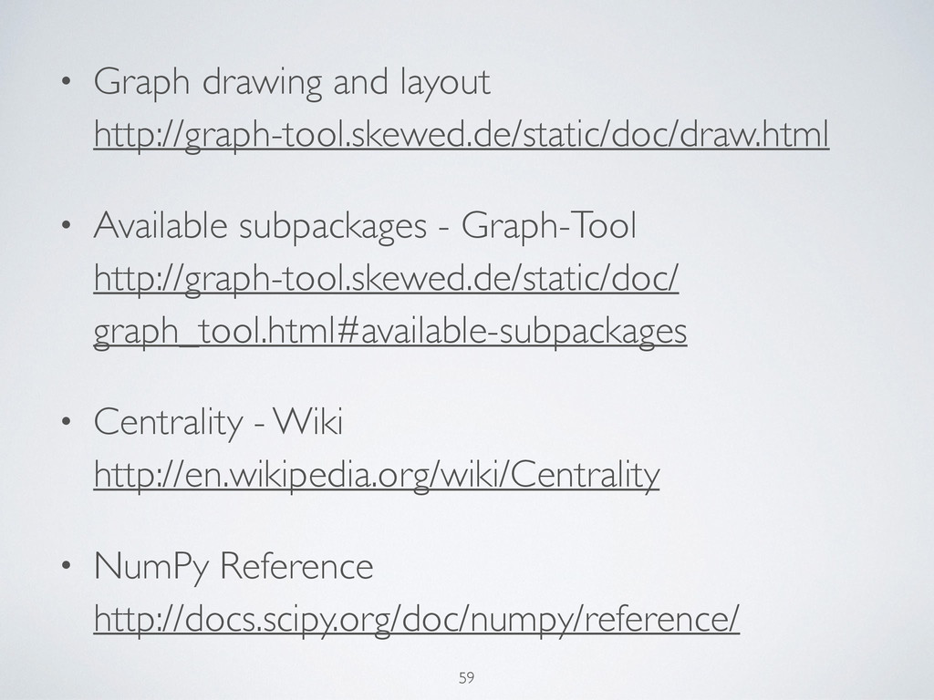 • Graph drawing and layout http://graph-tool.s...