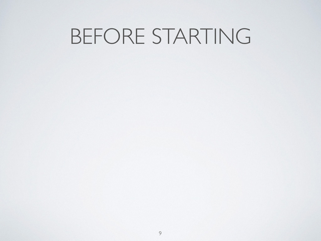 BEFORE STARTING 9