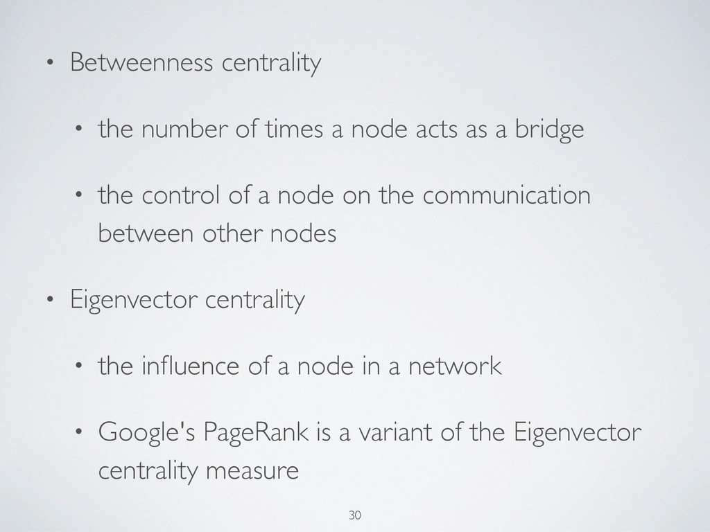 • Betweenness centrality  • the number of tim...