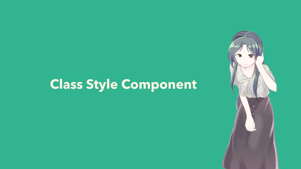 Class Style Component