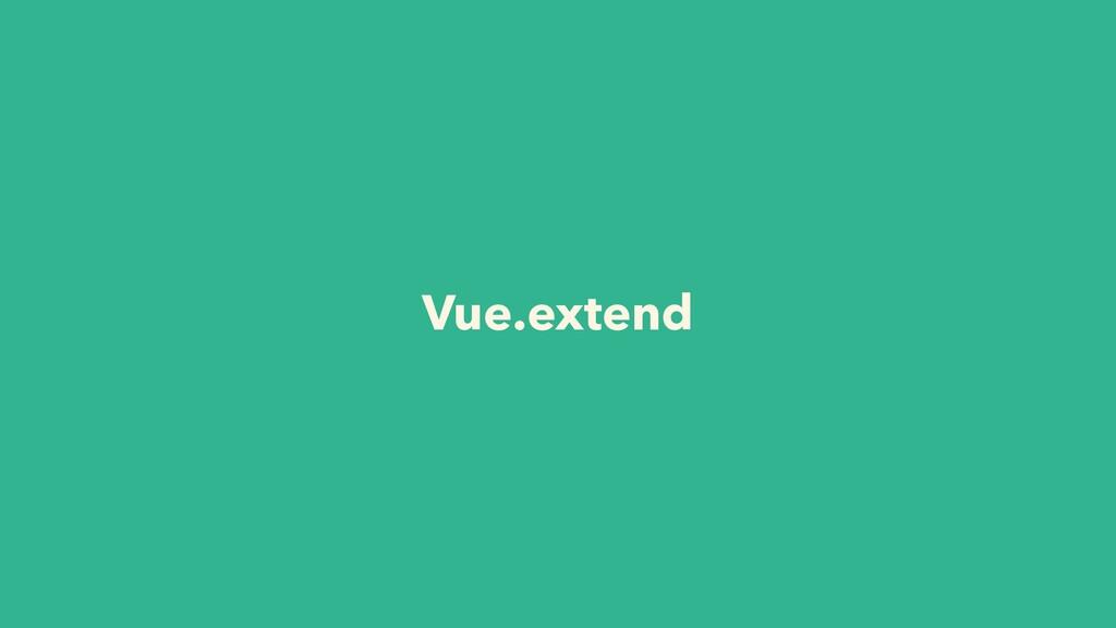 Vue.extend