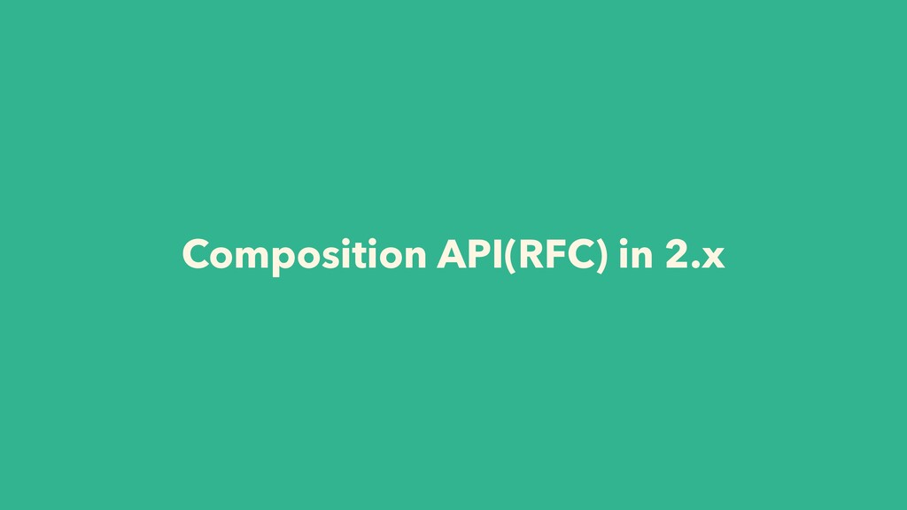 Composition API(RFC) in 2.x