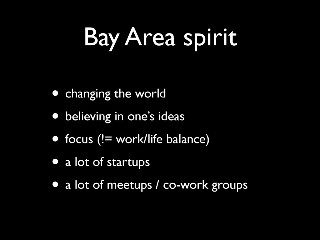 Bay Area spirit • changing the world • believin...