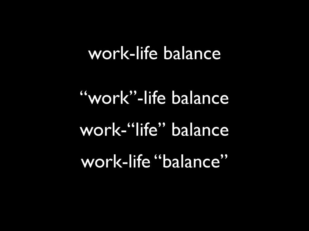 "work-life balance ""work""-life balance work-""lif..."