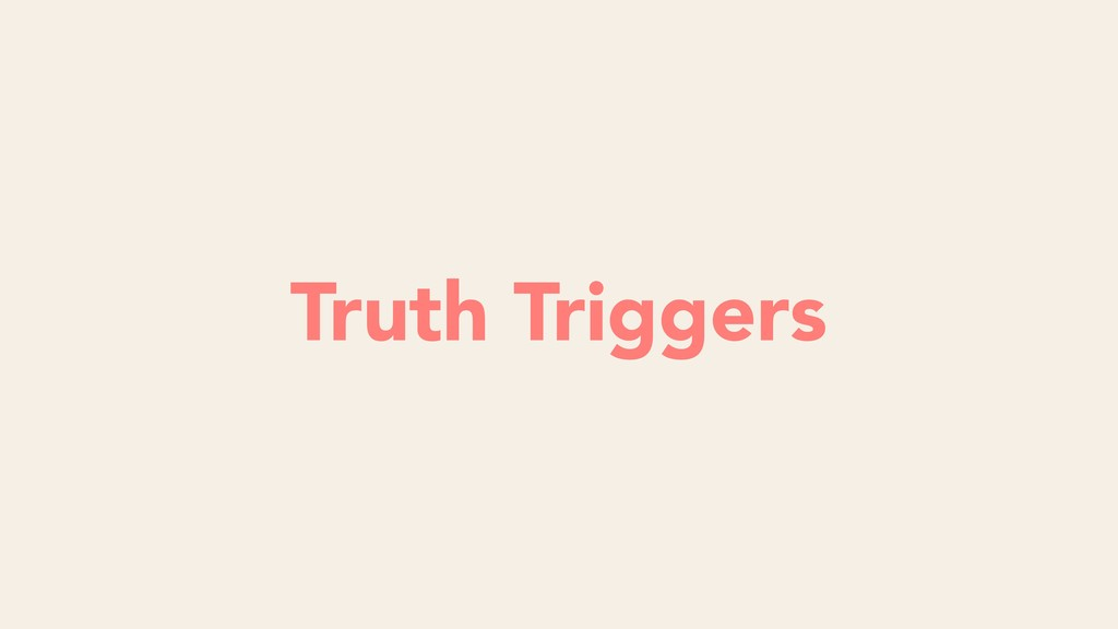 Futility Truth Triggers