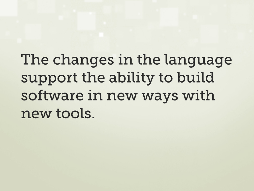 The changes in the language support the ability...