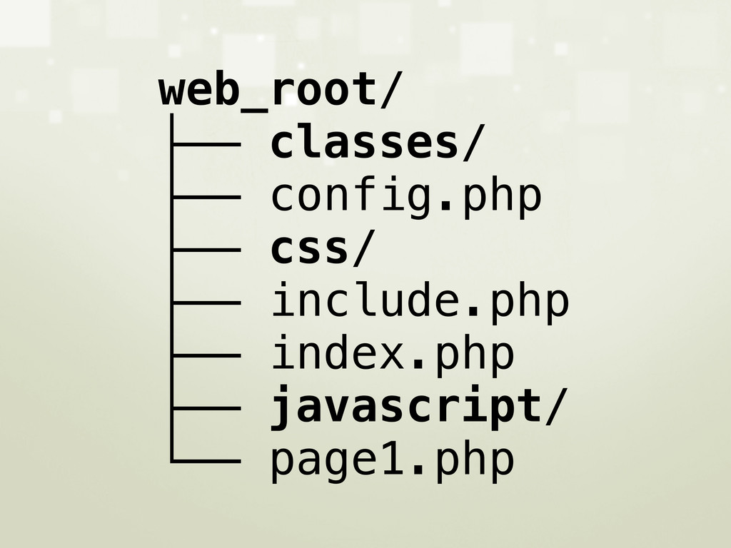 web_root/ ├── classes/ ├── config.php ├── css/ ...