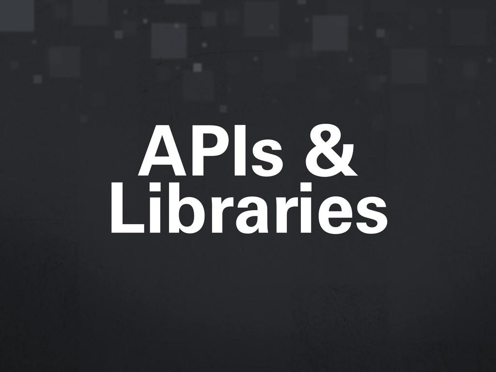APIs & Libraries