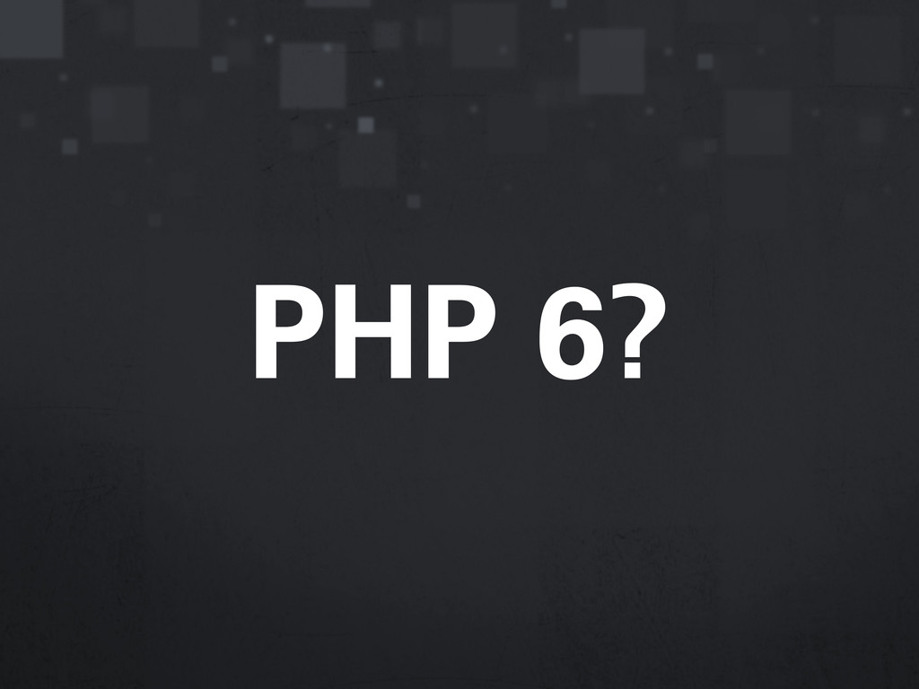 PHP 6?