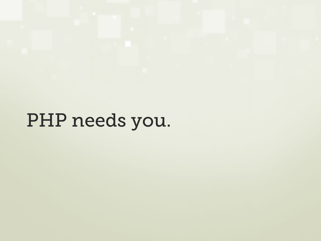 PHP needs you.