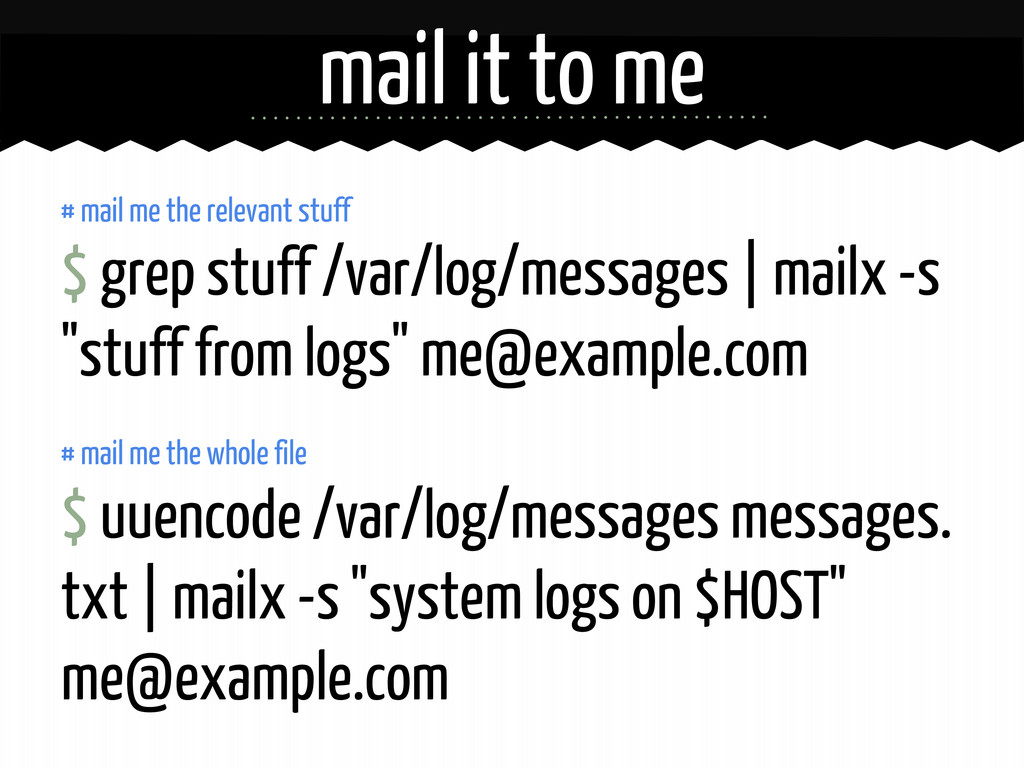 mail it to me # mail me the relevant stuff $ gr...