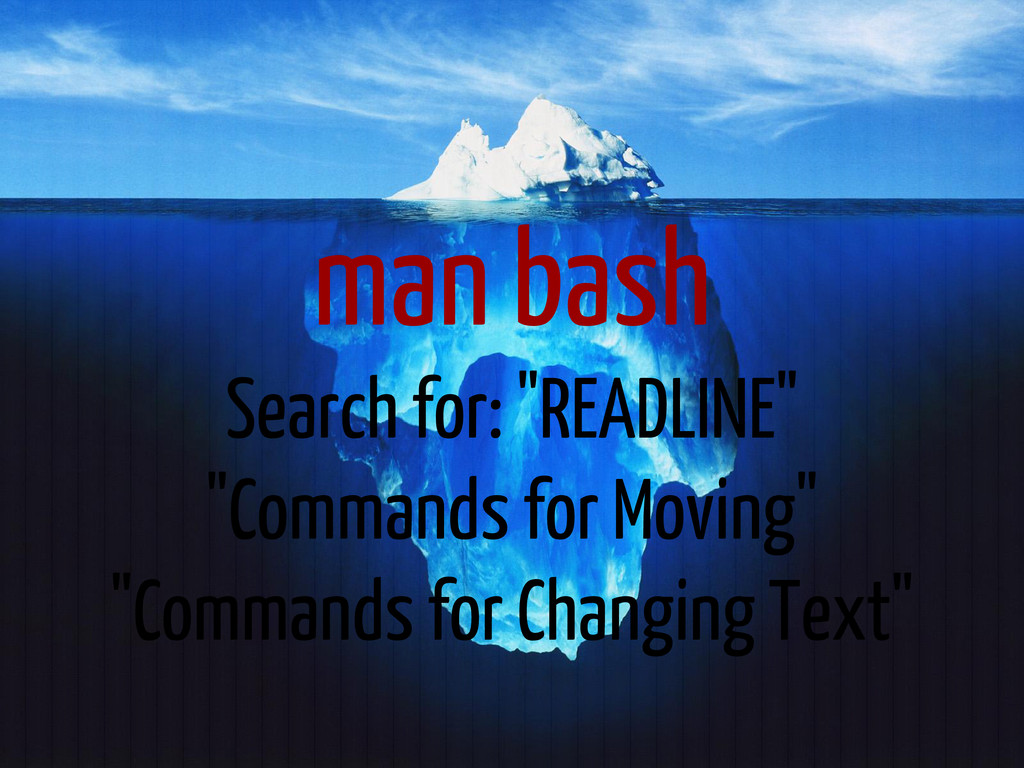 "man bash Search for: ""READLINE"" ""Commands for M..."