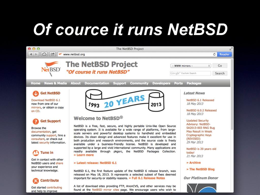 Of cource it runs NetBSD