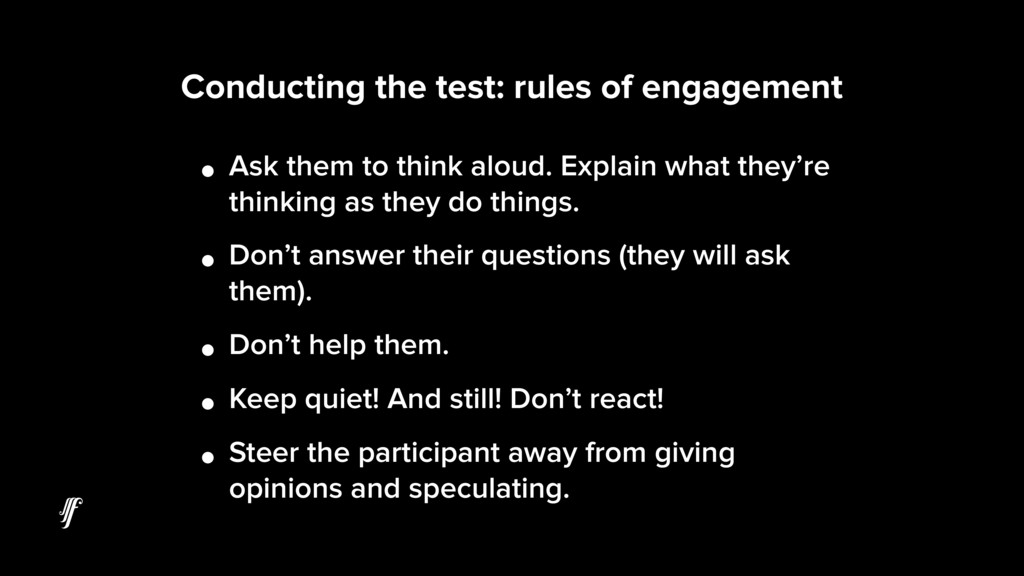 Conducting the test: rules of engagement • Ask ...
