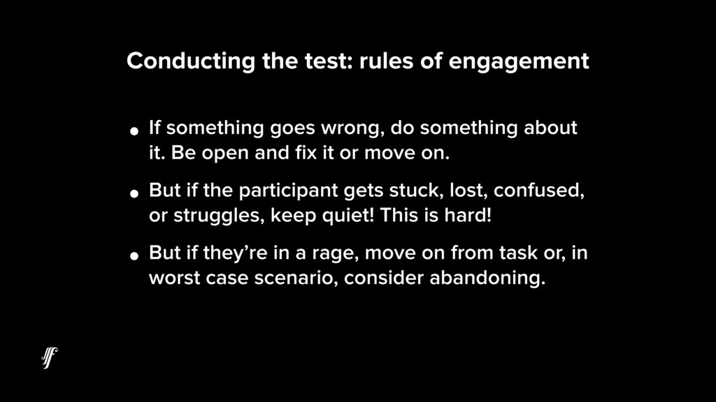 Conducting the test: rules of engagement • If s...