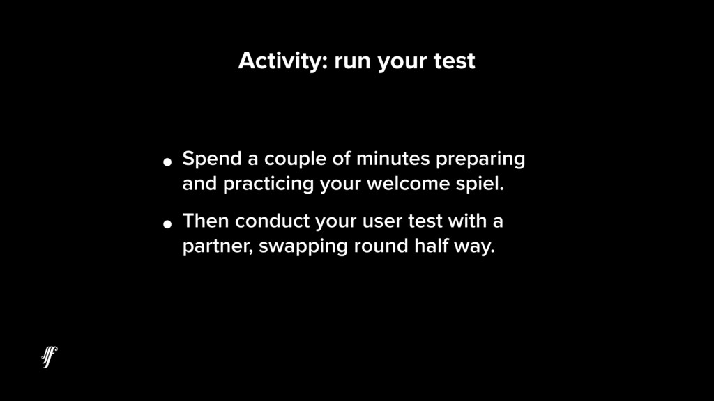 Activity: run your test • Spend a couple of min...