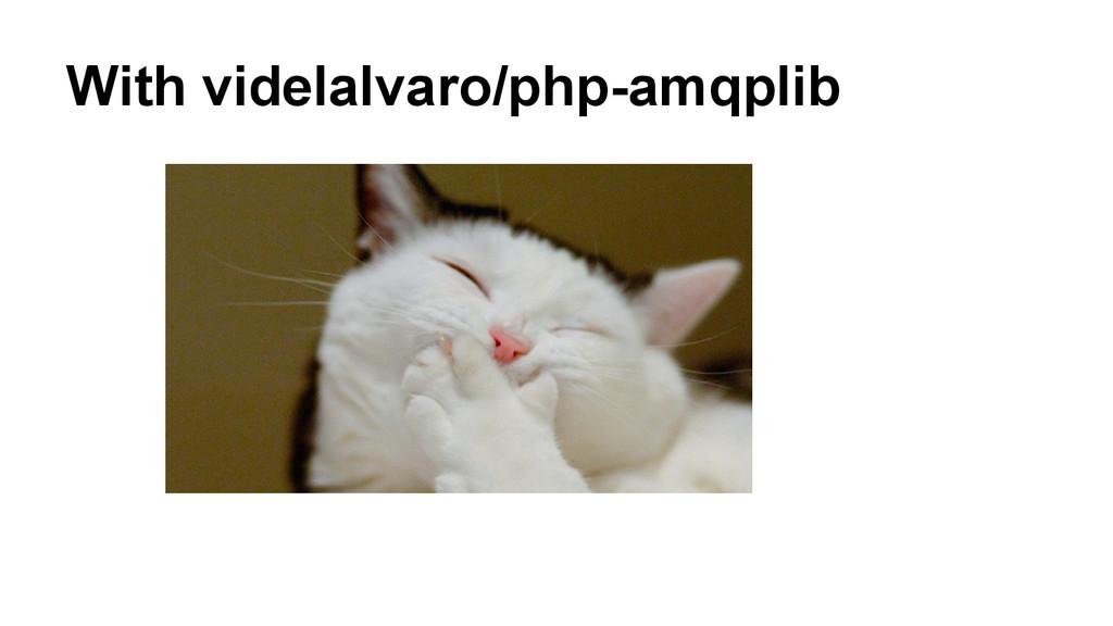 With videlalvaro/php-amqplib