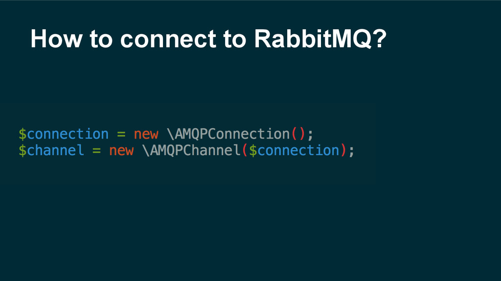 How to connect to RabbitMQ?