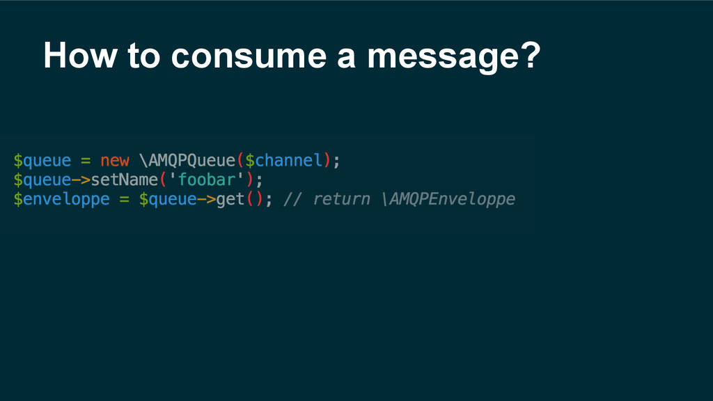How to consume a message?