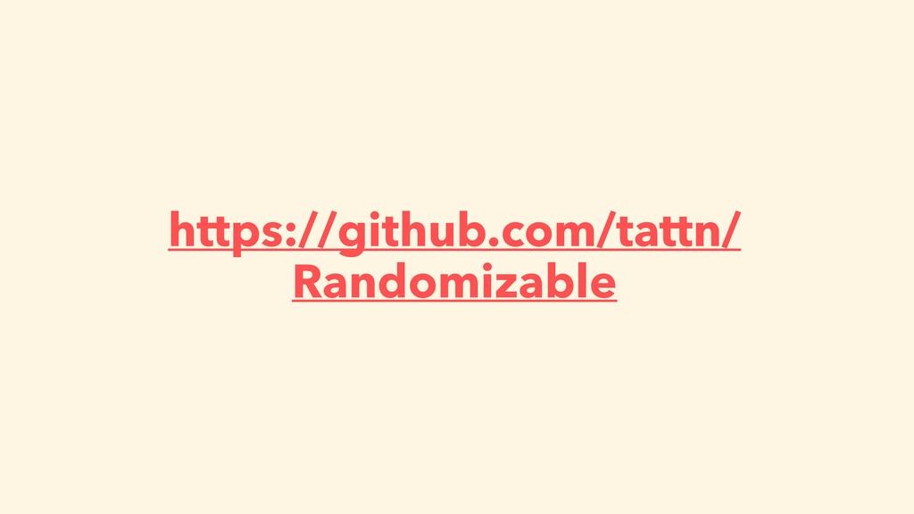 https://github.com/tattn/ Randomizable
