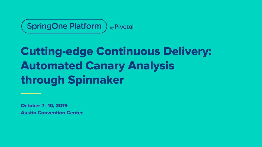 Cutting-edge Continuous Delivery: Automated Can...