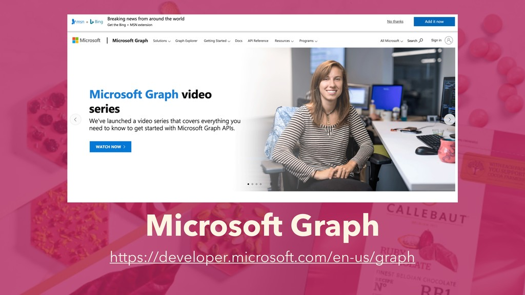 Microsoft Graph https://developer.microsoft.com...