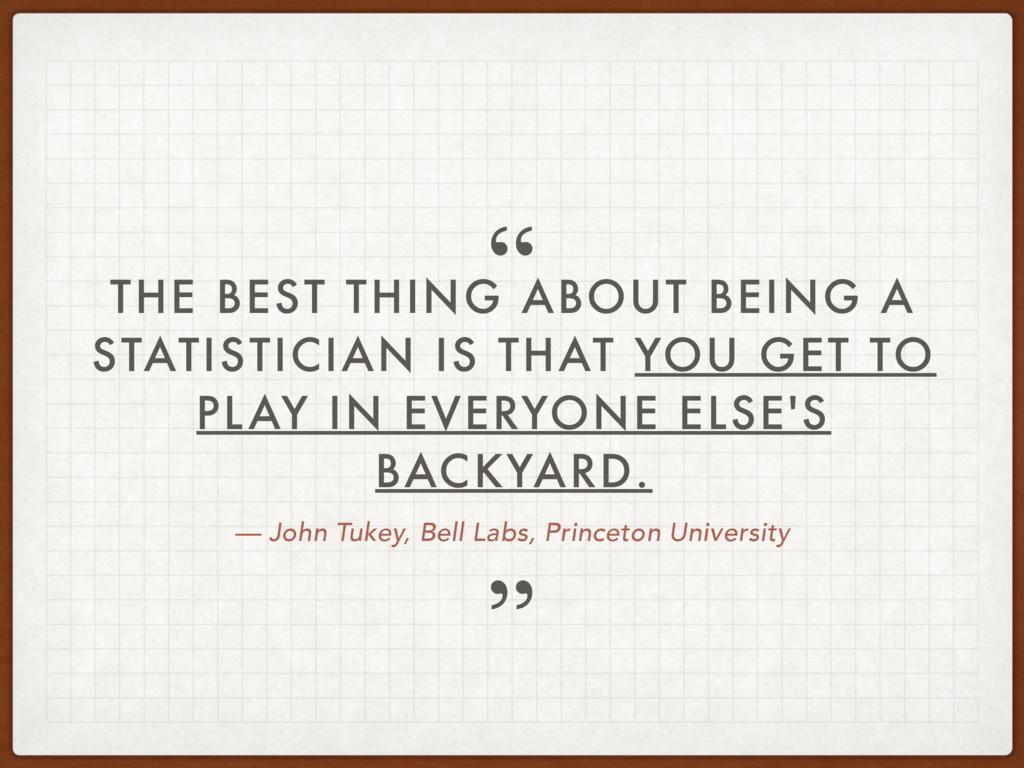 — John Tukey, Bell Labs, Princeton University T...