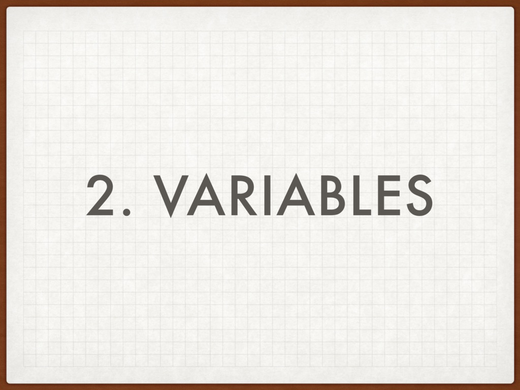 2. VARIABLES