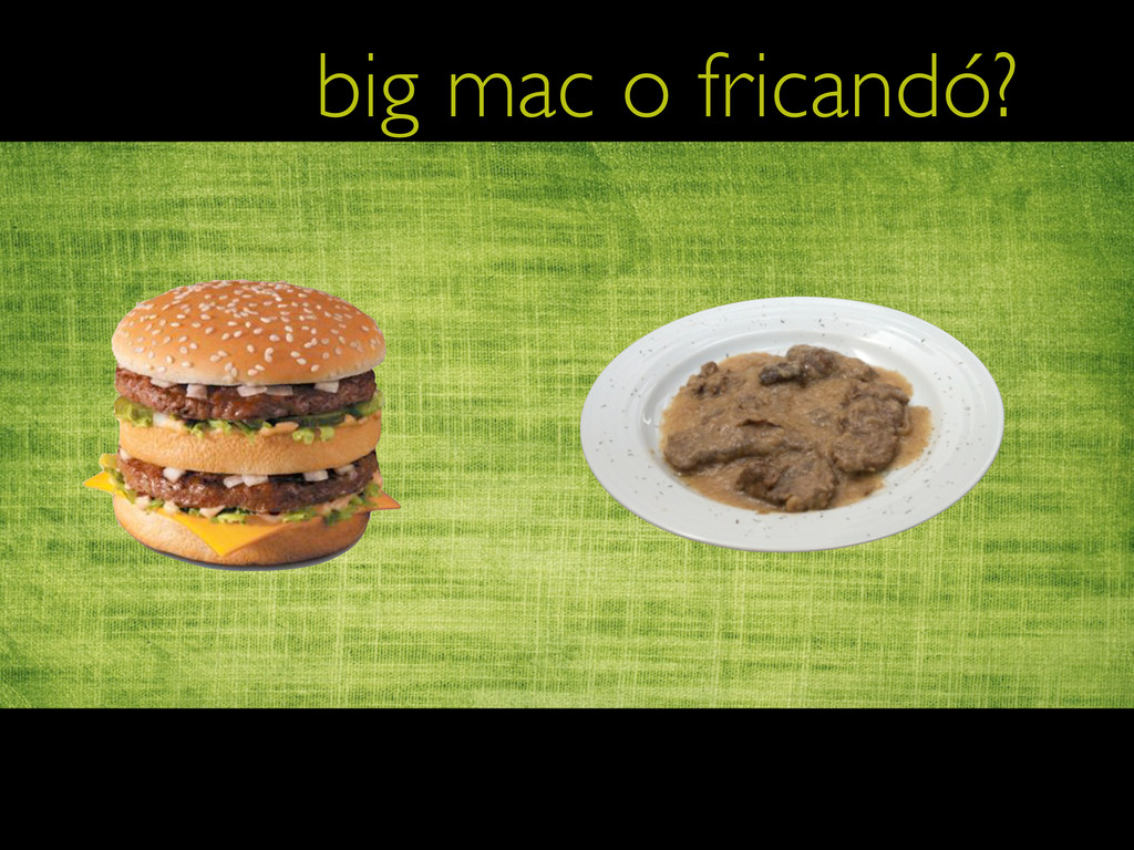 big mac o fricandó?