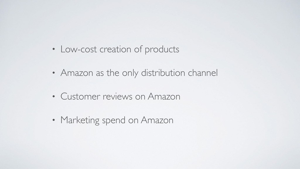 • Low-cost creation of products • Amazon as the...