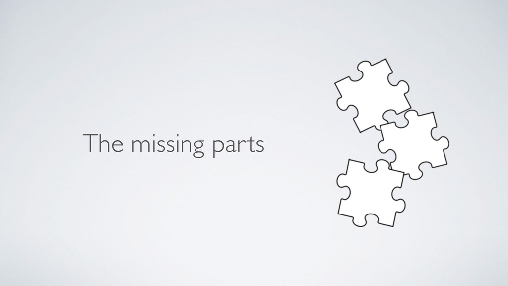 The missing parts