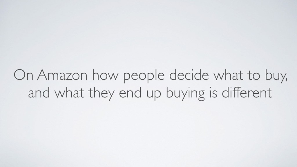 On Amazon how people decide what to buy, and wh...