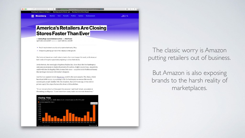 The classic worry is Amazon putting retailers o...
