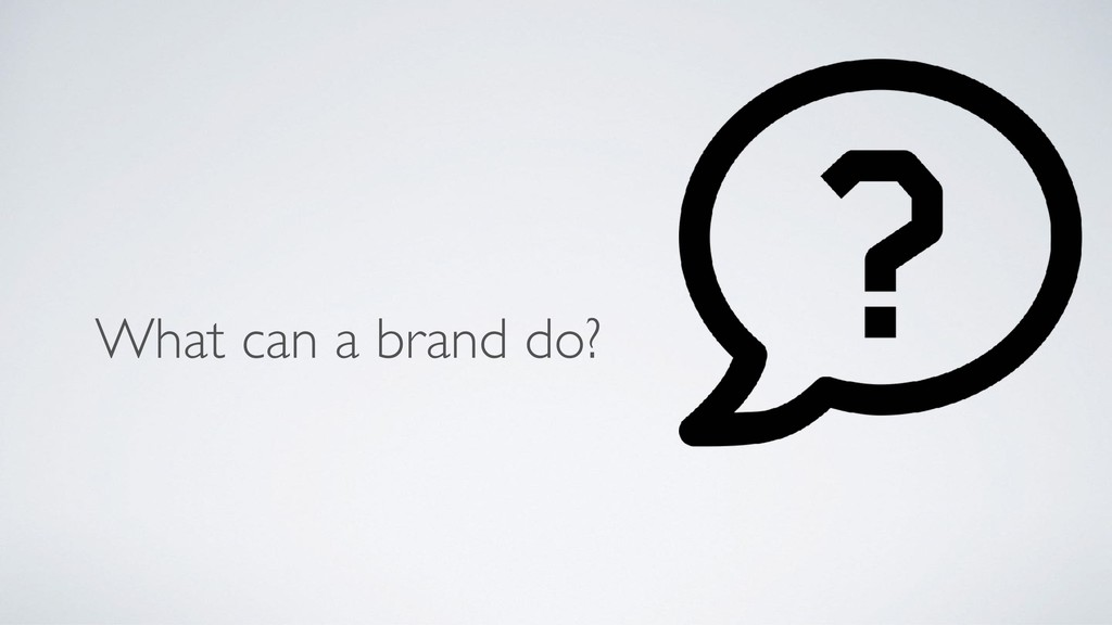 What can a brand do?