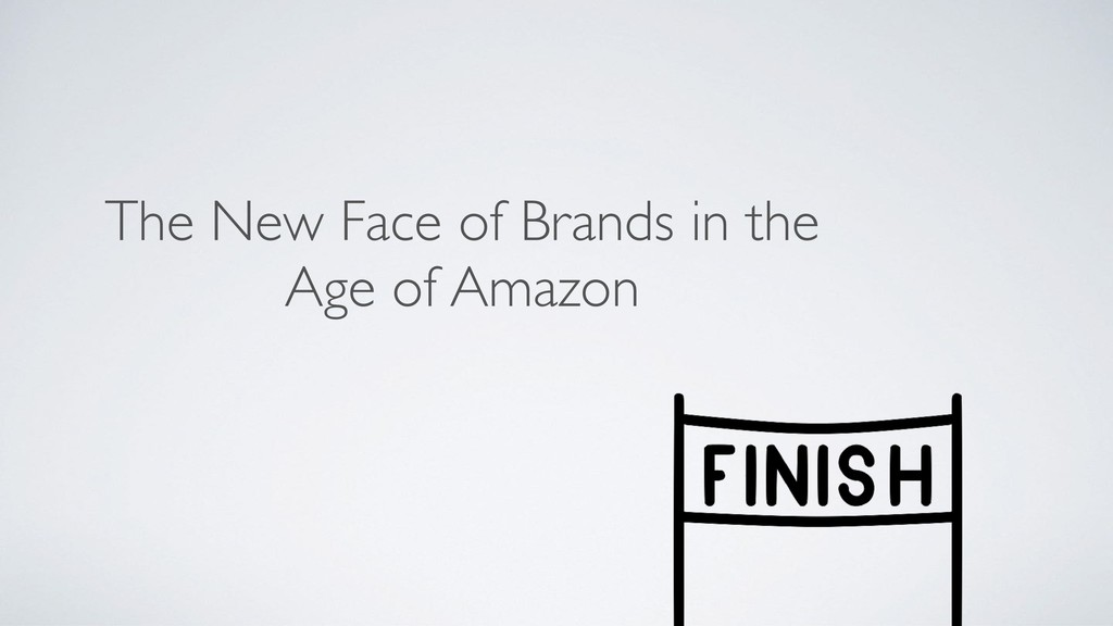 The New Face of Brands in the Age of Amazon