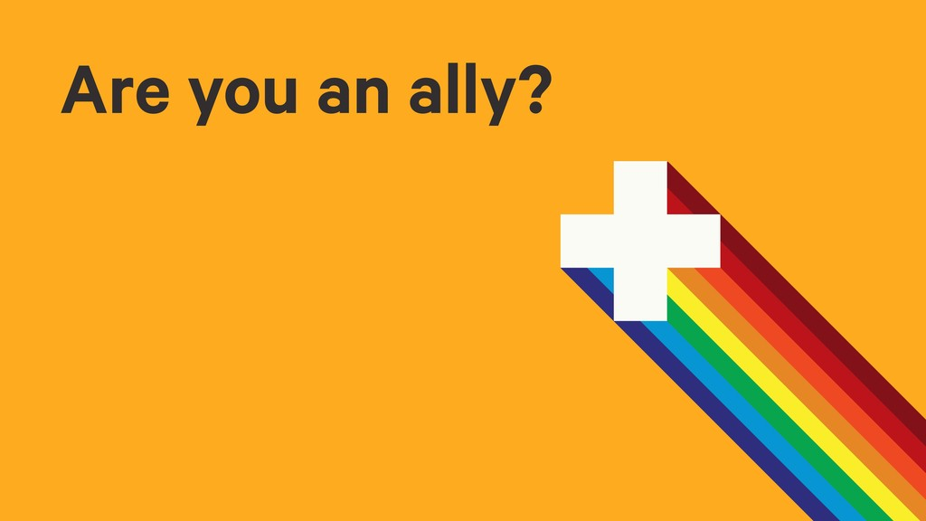 Are you an ally?