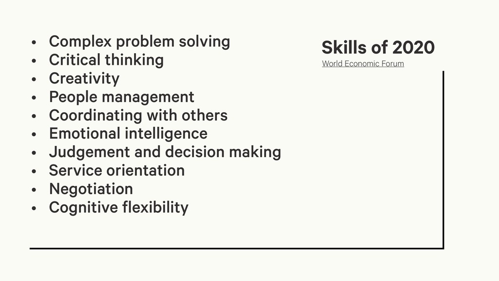 • Complex problem solving • Critical thinking •...