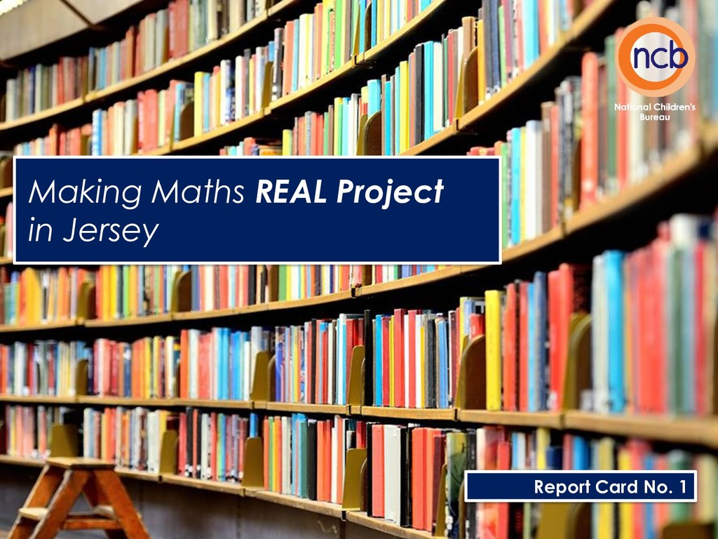Making Maths REAL Project in Jersey Report Card...