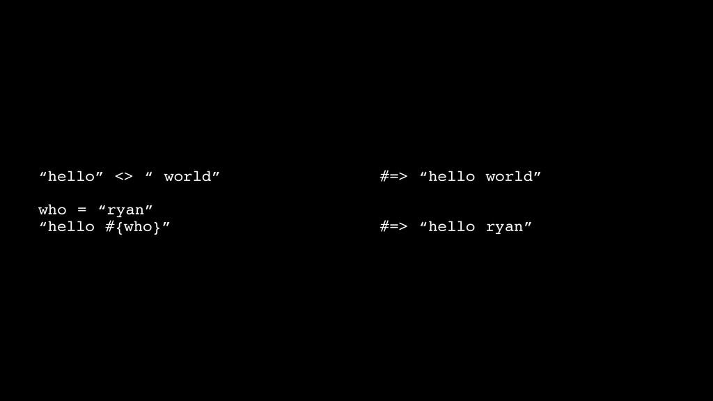 """hello"" <> "" world""! ! ! ! ! ! ! ! ! ! #=> ""hel..."