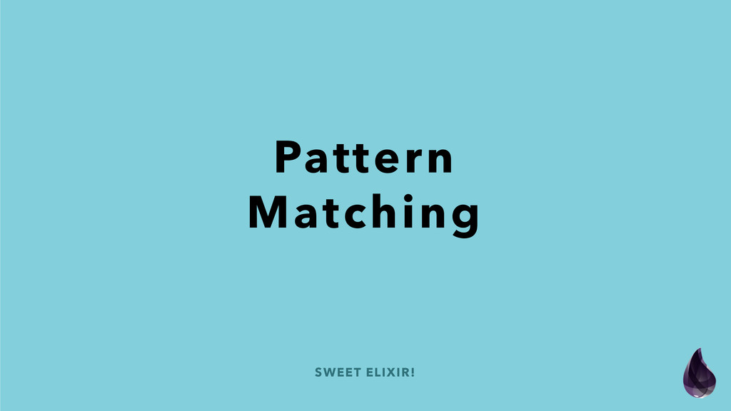SWEET ELIXIR! Pattern Matching