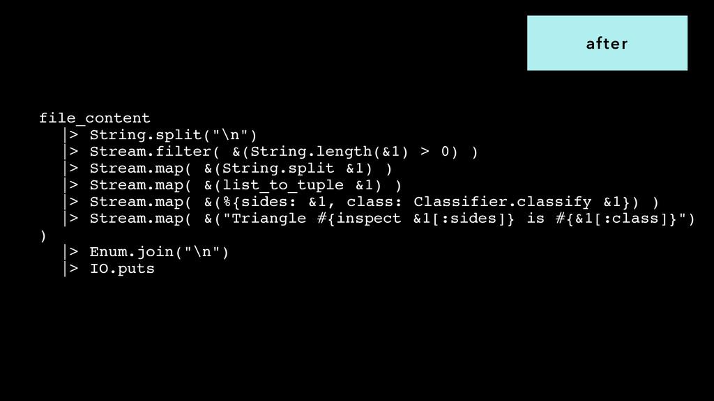 "file_content! |> String.split(""\n"")! |> Stream...."