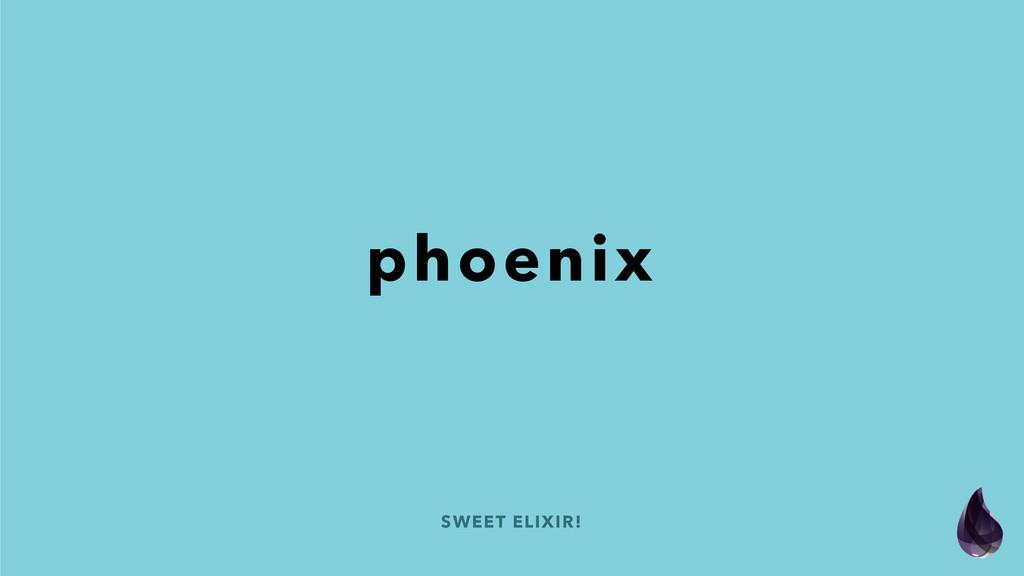 SWEET ELIXIR! phoenix